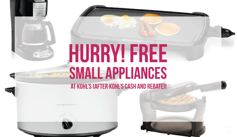 HURRY!! Free Small Appliances at Kohl's (after Kohl's Cash and Rebate)!