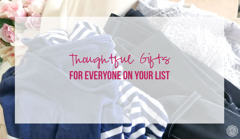 Thoughtful Gifts for Everyone on Your List