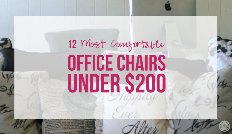 12 Most Comfortable Office Chairs Under $200 - Happily Ever After, Etc.