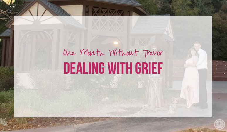 Dealing with Grief – One Month Without Trevor