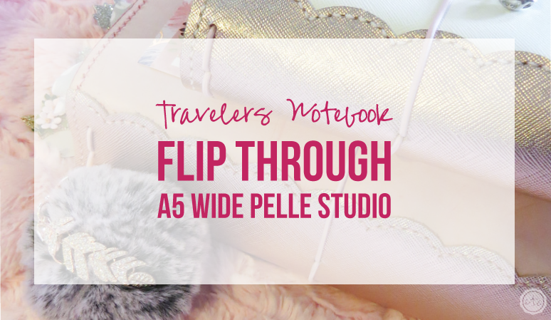 Travelers Notebook Flip Through featuring Pelle Studio