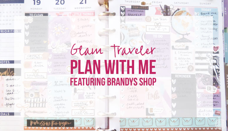 Glam Traveler Plan With Me Featuring Brandys Shop