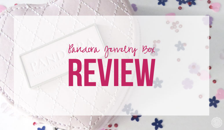 Pandora Jewelry Box Review