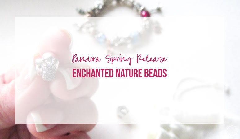 Pandora Spring Release Enchanted Nature Beads