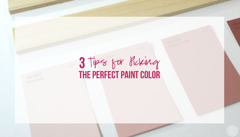 3 Tips for Picking the Perfect Paint Color