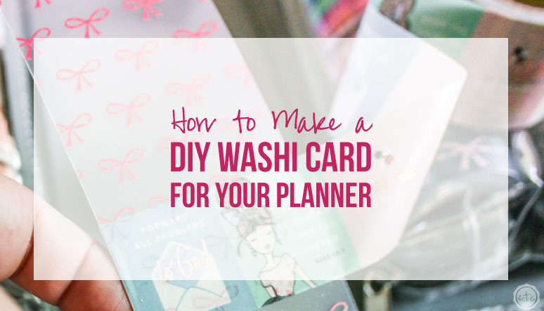 How to Make a DIY Washi Card for your Planner