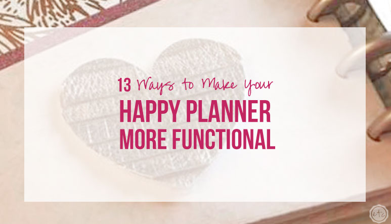 13 Ways to Make Your Happy Planner More Functional