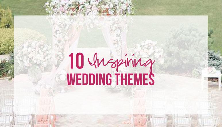 10 Inspiring Wedding Themes