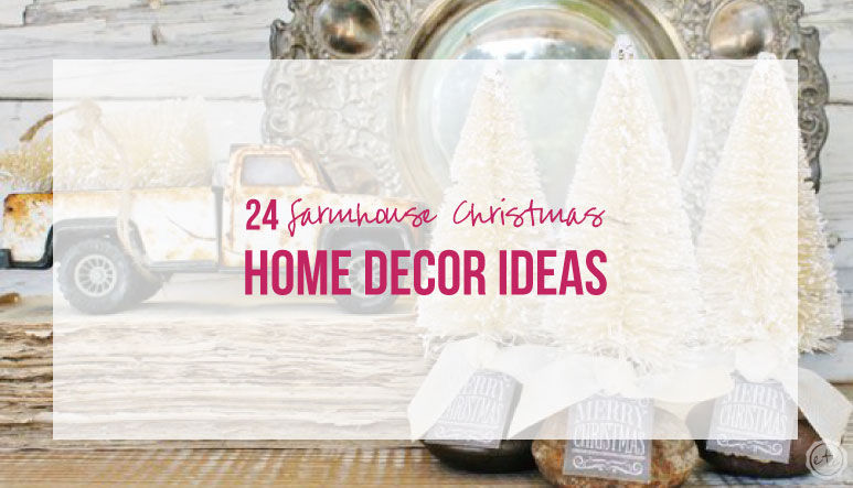 24 Farmhouse Christmas Home Decor Ideas