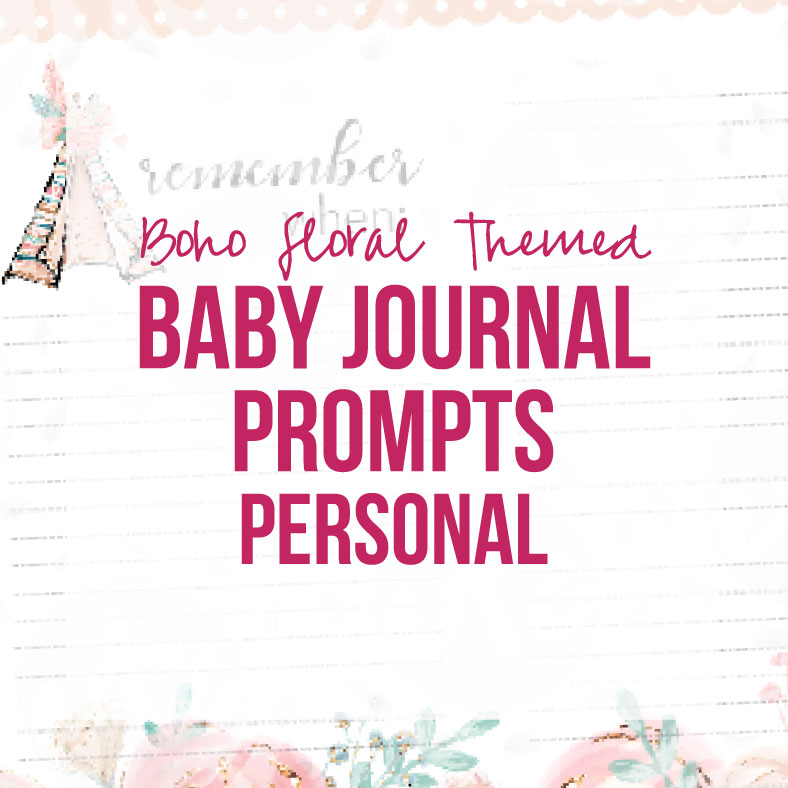 Boho Floral Insert Baby Journal Prompts (Personal, Printable)