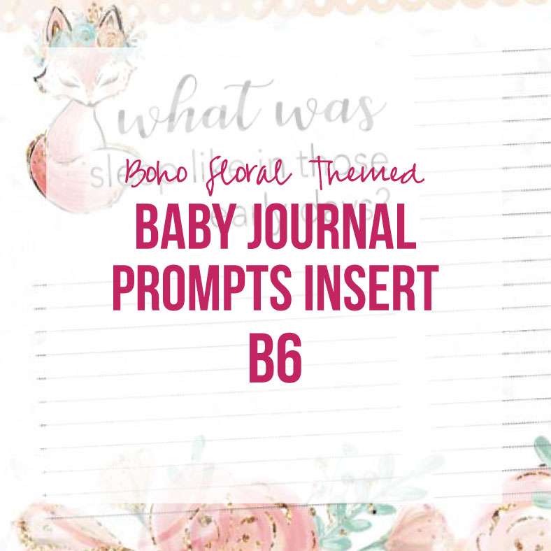 Boho Floral Insert Baby Journal Prompts (B6, Printable)