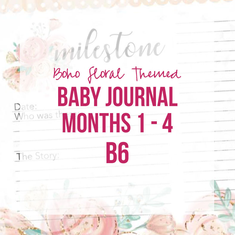 Boho Floral Insert Baby Journal Months 1 4 B6 Printable
