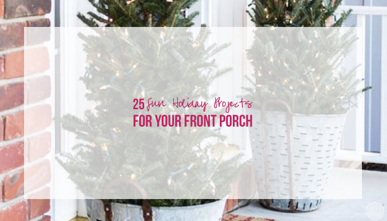 25 Fun Holiday Projects for Your Front Porch