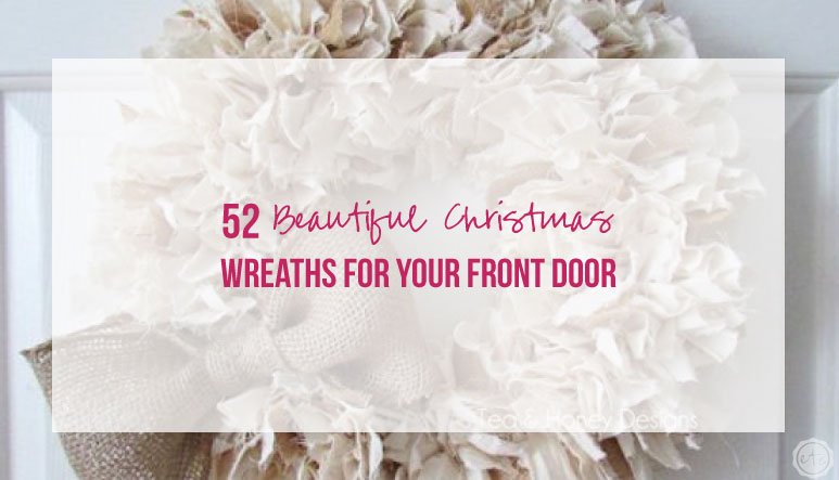 52 Beautiful Christmas Wreaths for your Front Door