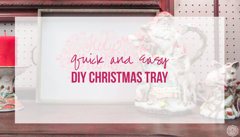 Quick and Easy DIY Christmas Tray