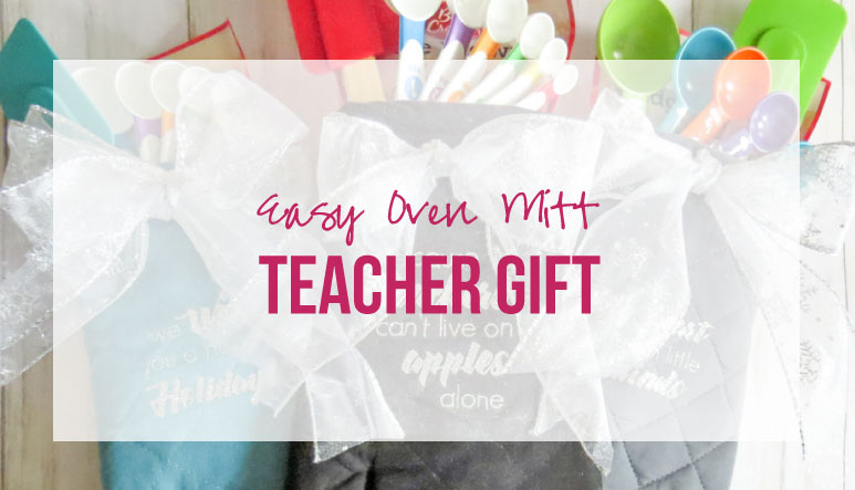 Easy Oven Mitt Teacher Gift