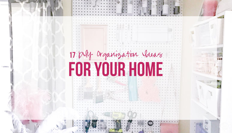 17 DIY Organization Ideas for Your Home