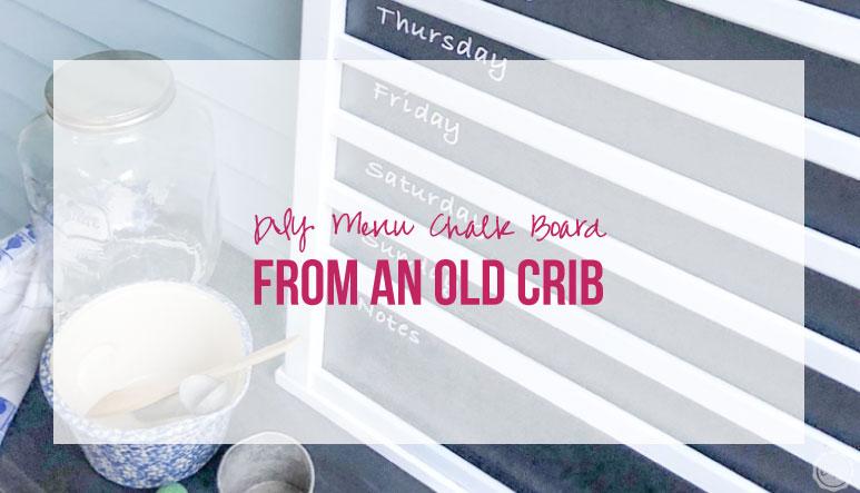 DIY Menu Chalk Board from an Old Crib