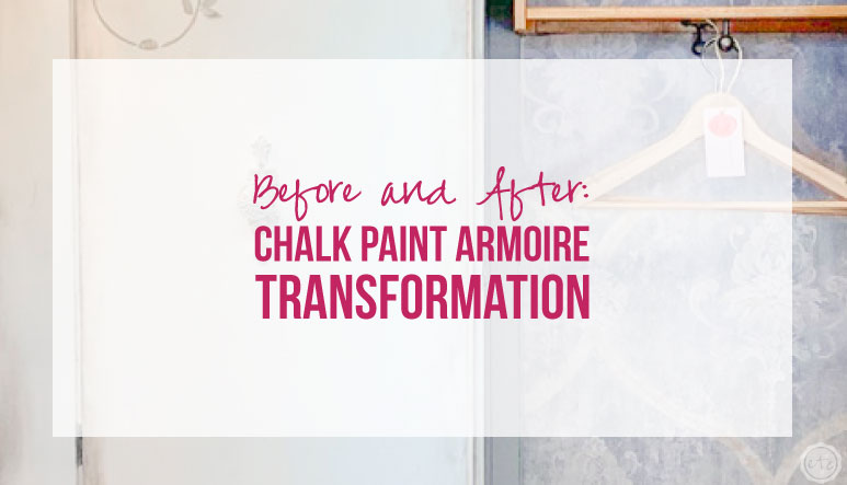 Before and After: Chalk Paint Armoire Transformation