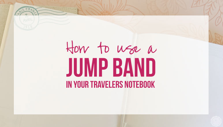 How to use a Jump Band in your Travelers Notebook