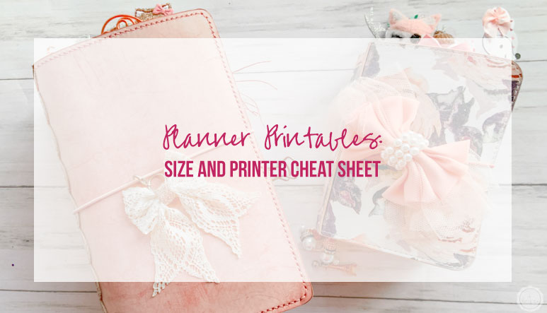 Planner Printables: Size and Printer Cheat Sheet