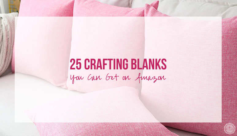 25 Crafting Blanks You Can Get on Amazon Prime