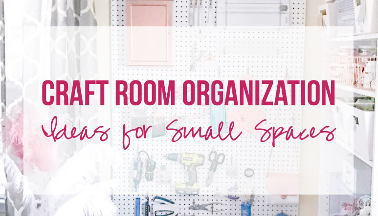 Craft Room Organization Ideas for Small Spaces