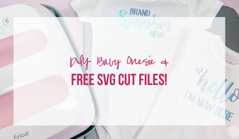 DIY Baby Onesie and FREE Cricut SVG Cut Files!