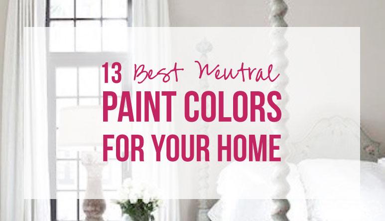 13 Best Neutral Paint Colors