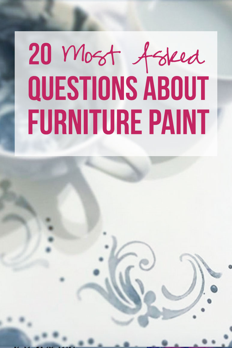 20 Most Asked Questions about Furniture Paint