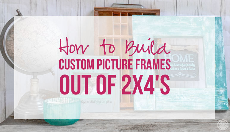 How to Build Custom Picture Frames out of 2×4's