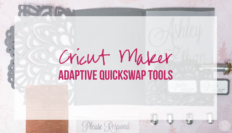 Cricut Maker Adaptive QuickSwap Tools