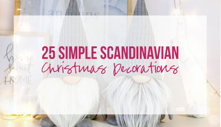 25 Simple Scandinavian Christmas Decorations