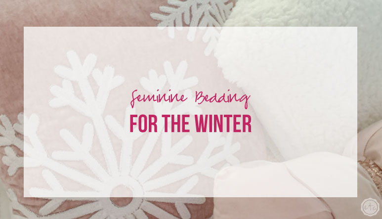 Feminine Bedding Update for the Winter