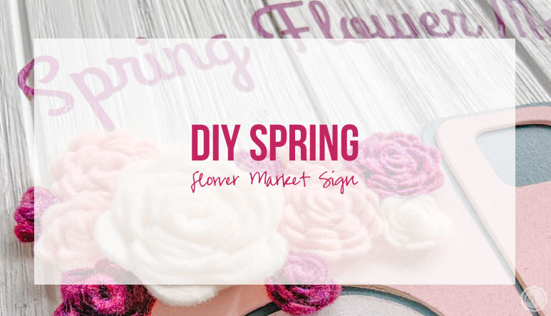 DIY Spring Flower Market Sign