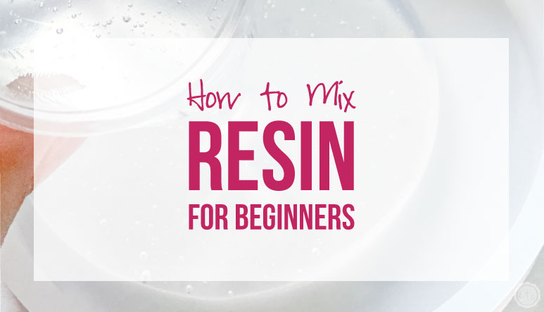How to Mix Resin for Beginners
