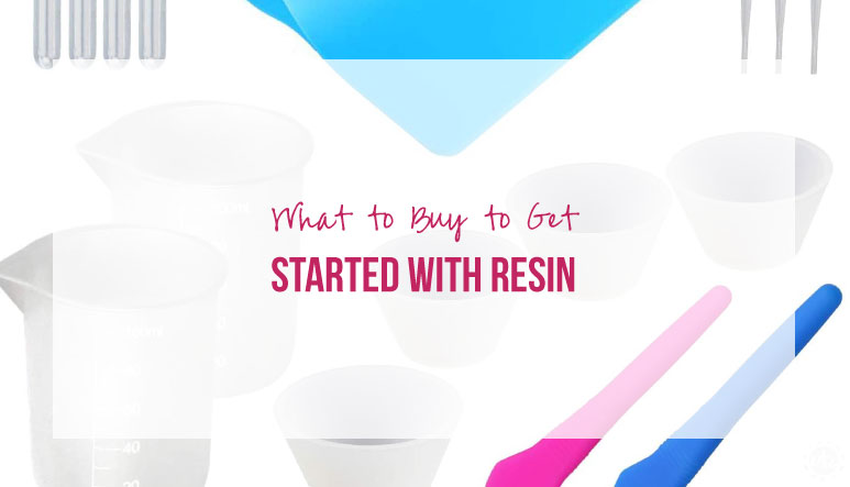 What to Buy to Get Started with Resin