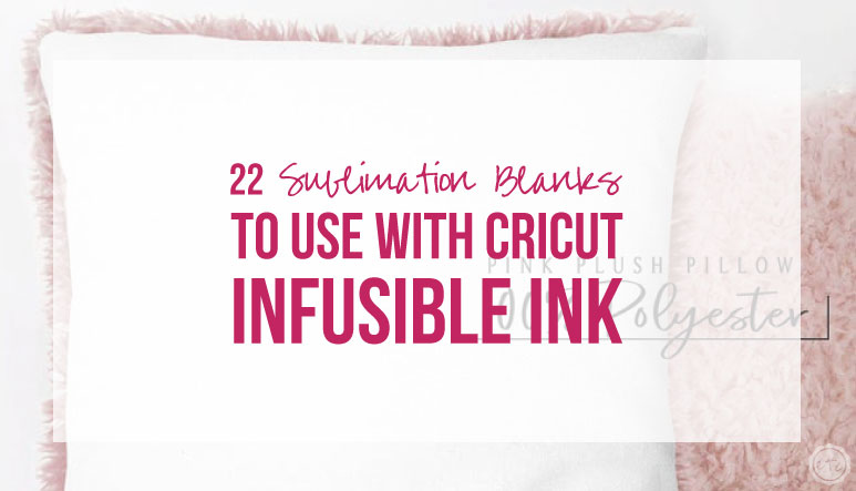 22 Sublimation Blanks to use with Cricut Infusible Ink