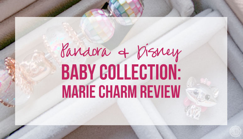 Pandora & Disney Baby Collection: Marie Charm Review