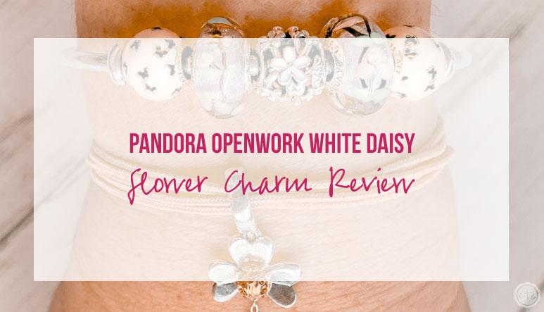 Pandora Openwork White Daisy Flower Charm Review