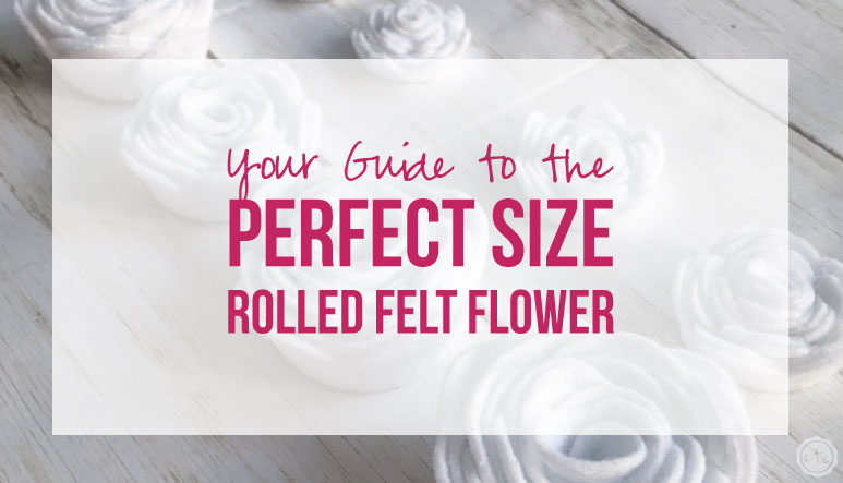 Your Guide to the Perfect Size Rolled Felt Flower