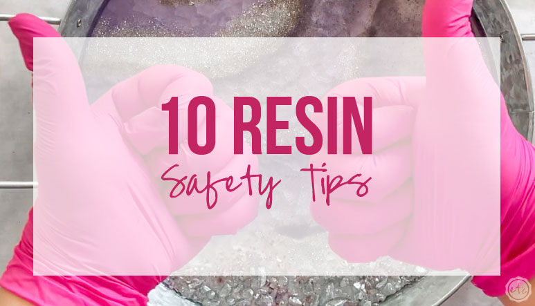 10 Resin Safety Tips