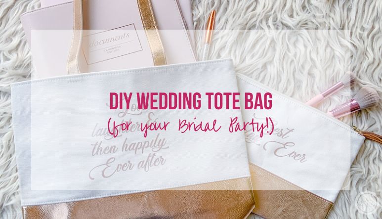 DIY Wedding Tote Bag (for your Bridal Party!)