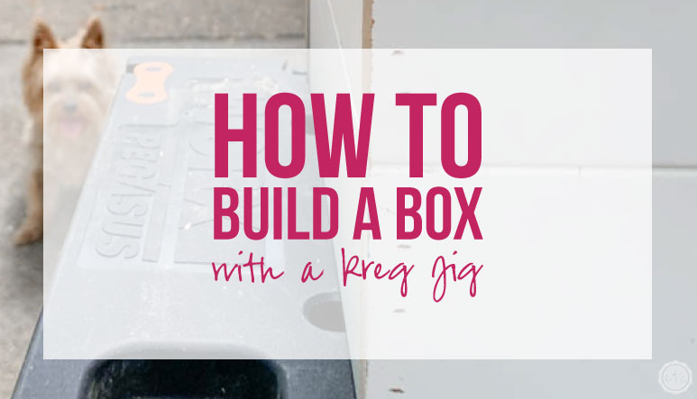 How to Build a Box with a Kreg Jig