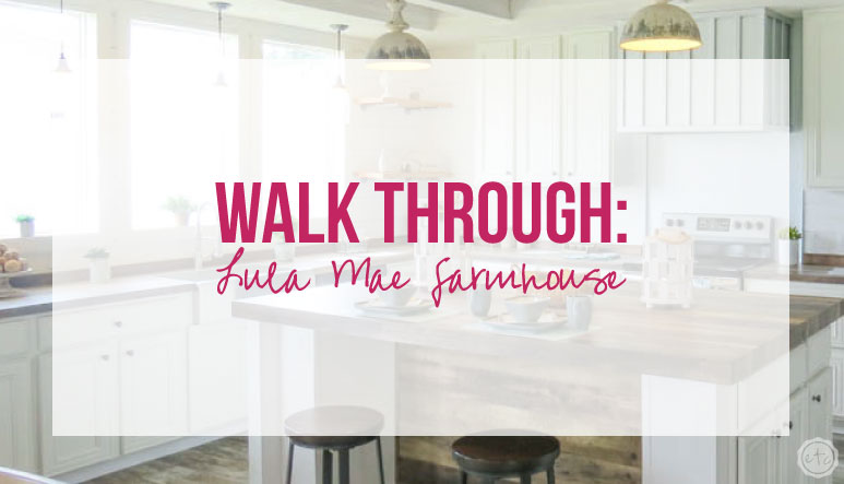 Lula Mae Buccaneer Farmhouse Walk Through