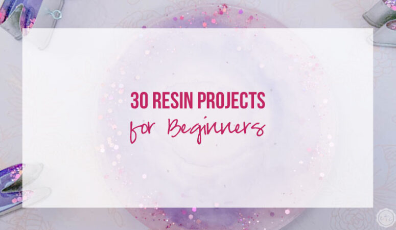 30 Resin Projects for Beginners