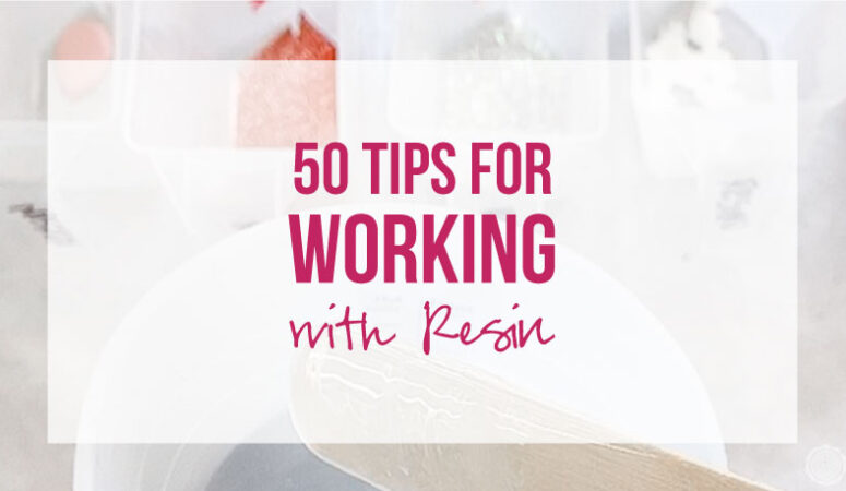 50 Tips for Working with Resin