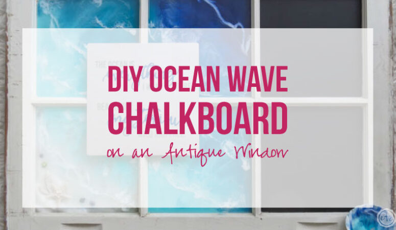 DIY Ocean Wave Chalkboard on an Antique Window