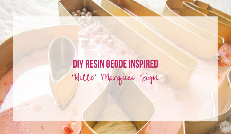 """DIY Resin Geode Inspired """"Hello"""" Marquee Sign"""
