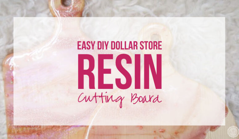 Easy DIY Dollar Store Resin Cutting Board